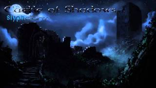 Repeat youtube video Castle of Shadows - SlyphStorm