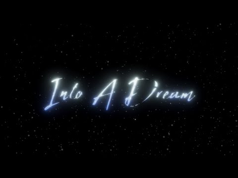 Into A Dream - Trailer