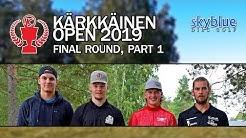 Kärkkäinen Open 2019 | MPO Final Rd, Pt 1 | Joutsen, Pehkonen, Rättyä, Ahola