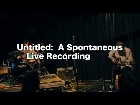 Untitled: A Spontaneous Live Recording
