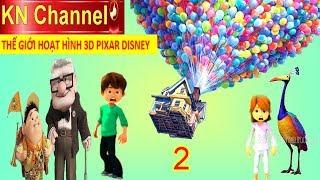 KHÁM PHÁ THẾ GIỚI HOẠT HÌNH 3D PIXAR DISNEY Tập 2 NGÔI NHÀ BONG BÓNG BAY