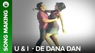 Making of (Video Song) U & I | De Dana Dan