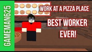 BEST WORKER EVER! ROBLOX Work at a Pizza Place
