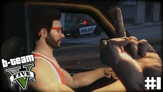 B-TEAM Grand Theft Auto V Online Part 1 -