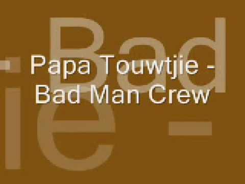papa touwtjie - badman crew