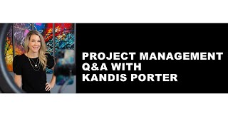 Project Management Professional (PMP) Q&A with Kandis Porter
