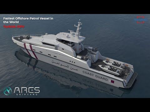 The Fastest Offshore Patrol Vessel in the World From Turkish Made Available to Qatar's