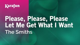 Karaoke Please, Please, Please Let Me Get What I Want - The Smiths *