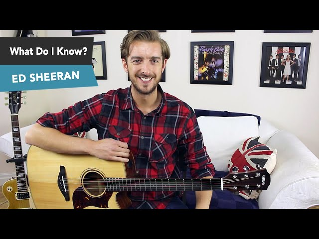 What Do I Know - Ed Sheeran Guitar Lesson Tutorial - Fingerstyle / Fingerpicking TAB