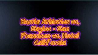 Hustle Athletics vs. Eagles - San Fransisco vs. Hotel California
