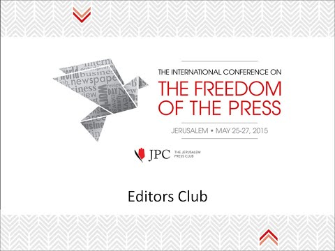The International Conference on the Freedom of the Press - Editors Club