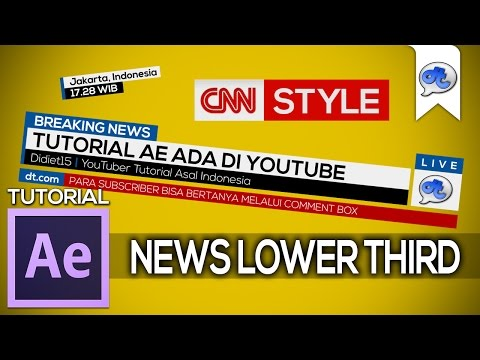 Adobe After Effects | TUTORIAL #30 : NEWS LOWER THIRD - CNN STYLE (Bahasa Indonesia)