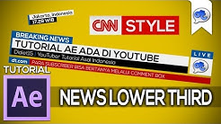 Adobe After Effects   TUTORIAL #30 : NEWS LOWER THIRD - CNN STYLE (Bahasa Indonesia)
