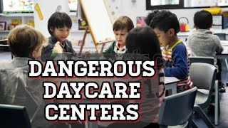 DAYCARES CAN BE DEADLY! TRUTH ABOUT DAYCARE CENTERS & CHILDCARE PROVIDERS