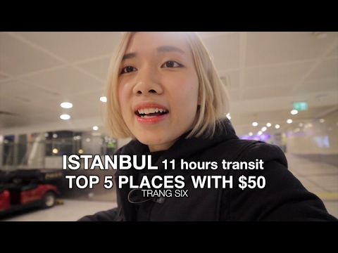 11-hour transit in ISTANBUL with $50