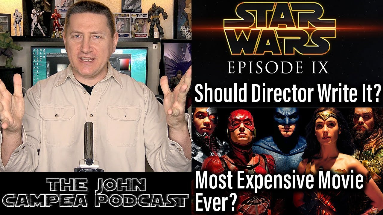 Download Justice League Most Expensive Movie Ever? Should Ep 9 Director Write Too? The John Campea Podcast