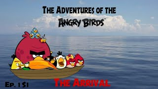 The Adventures of the Angry birds series: S1 Ep1 The Arrival