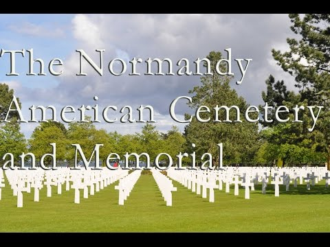 The Normandy American Cemetery and Memorial - YouTube