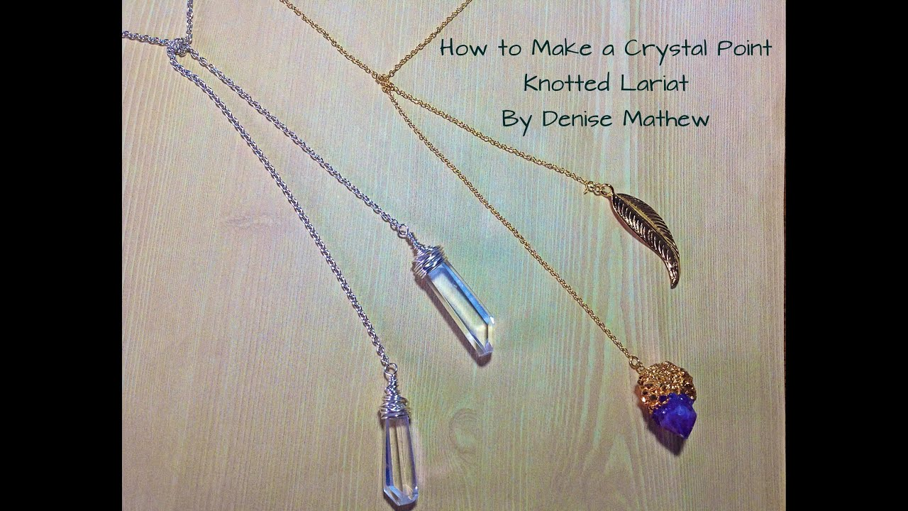 How to Make a Crystal Point Knotted Lariat Necklace by Denise Mathew ...
