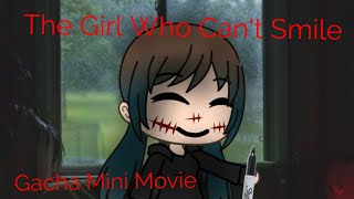 The Girl Who Can't Smile (Gachaverse) A Very Short Mini Movie