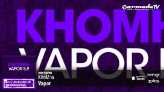 KhoMha - Vapor (Original Mix)