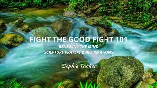 Renewing the Mind - Fight the good fight 101