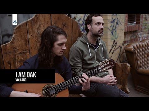 I Am Oak - Volcano | ALEX One Shot