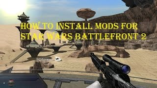 How to Install Mods for Star Wars: Battlefront 2 COMPLETE TUTORIAL
