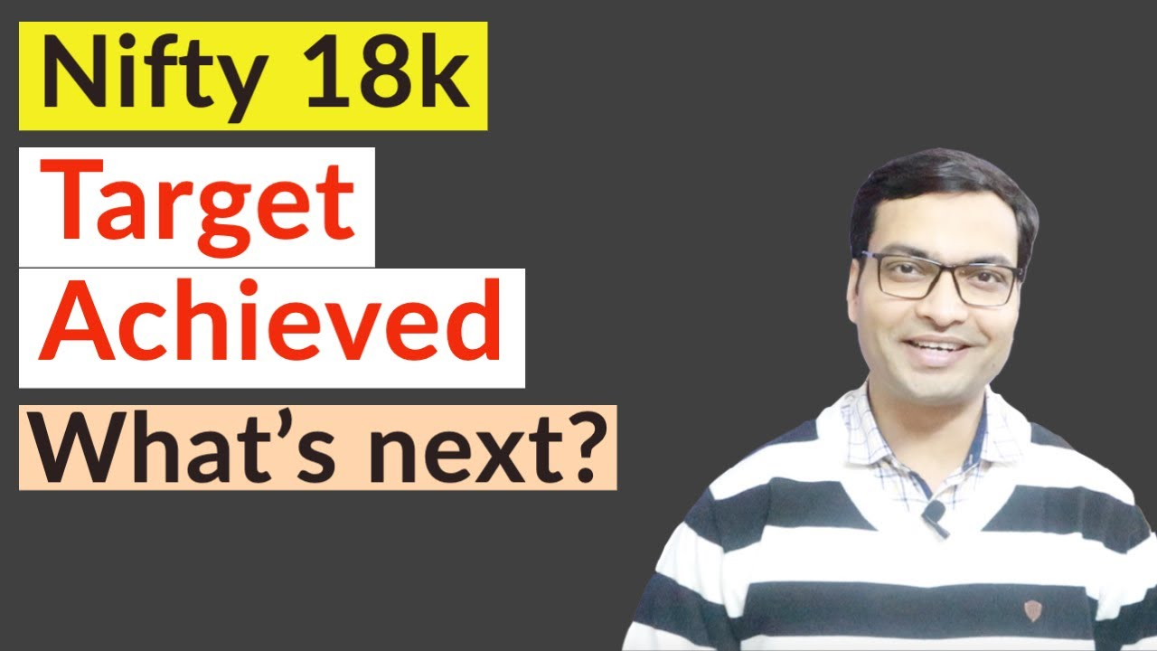 Target achieved   Nifty 18000   What's next?