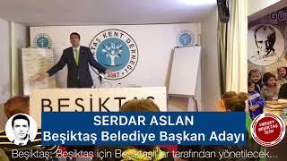 BEŞİKTAŞ BELEDİYE BAŞKAN ADAYI SERDAR ASLAN Video