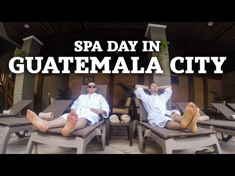 Spa Day in Guatemala City | The Journey
