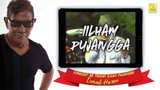 Ismail Haron : Ilham Pujangga (Live) [Konsert 38 Tahun Ilham Pujangga]