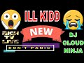DON'T PANIC 😱 OFFICIAL SINGLE - RICH TV LIVE - ILL KIDD - DJ CLOUD NINJA