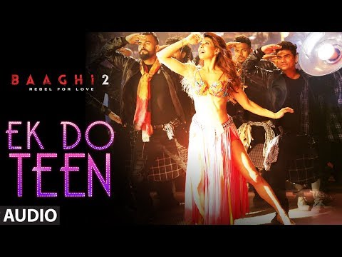 Ek Do Teen Full Song | Baaghi 2| Jacqueline F Tiger S Disha P Ahmed K Sajid Nadiadwala Shreya G