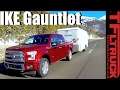 2017 Ford F 150 10 Speed Ike Gauntlet Review World s Toughest Towing Test