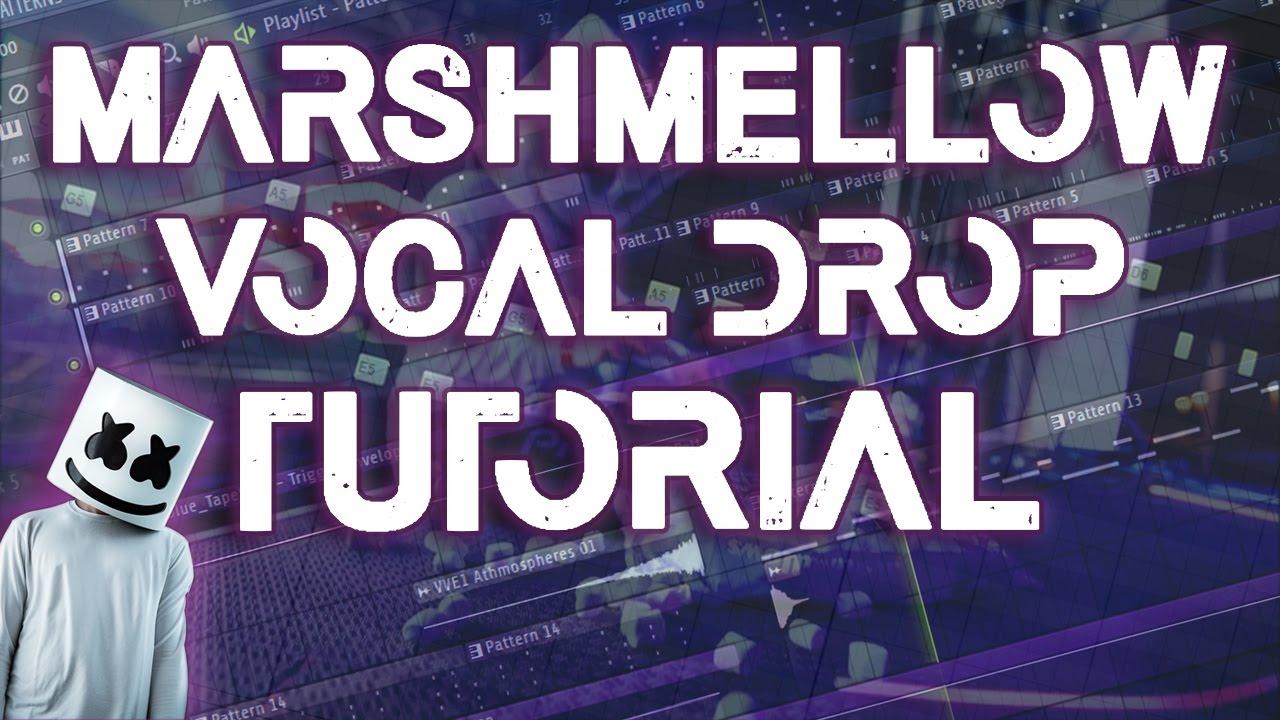 how to make vocal drop like marshmellow free flp youtube. Black Bedroom Furniture Sets. Home Design Ideas