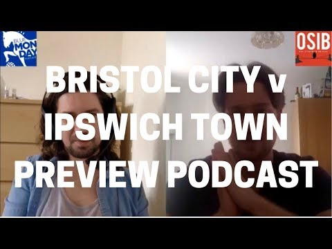 Bristol City v Ipswich Town - Preview Podcast