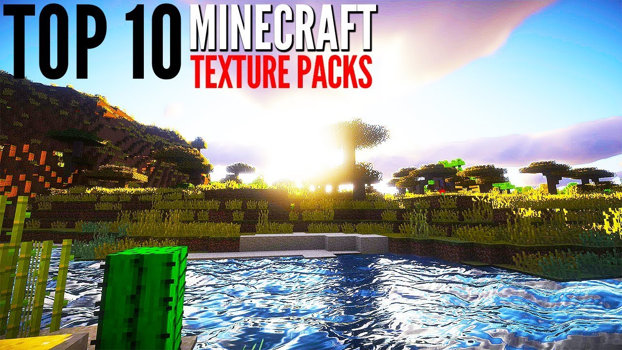 Top 10 Minecraft Texture Packs for 2017 - YouTube