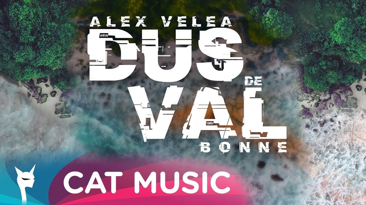 Alex Velea feat. Bonne - Dus De Val