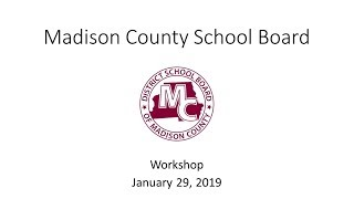 Madison County School Board Workshop January 29, 2019