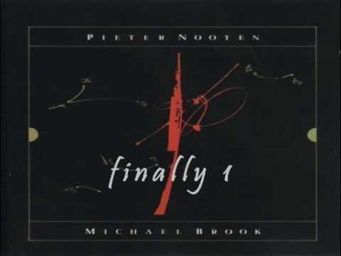 PIETER NOOTEN & MICHAEL BROOK - Finally I
