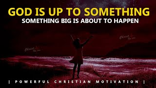 GET READY | SOMETHING BIG IS ABOUT TO HAPPEN | OVERFLOWING BLESSINGS | Powerful Motivational Video