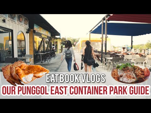 Punggol East Container Park - Our Guide On What To Eat | Eatbook Food Guides | EP 1