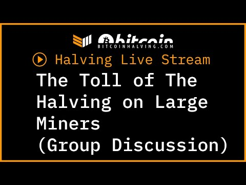 Celebrating The Third Bitcoin Halving: The Toll Of The Halving On Large Miners. (Group Discussion)