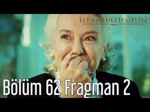 İstanbullu Gelin 62. Bölüm 2. Fragman