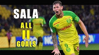 Emiliano Sala - All 11 Goals for Nantes - 18/19 HD