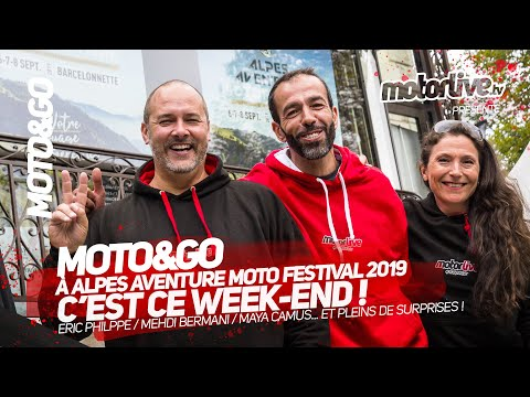 MOTO&GO | ALPES AVENTURE MOTO FESTIVAL 2019 | MOTORLIVE