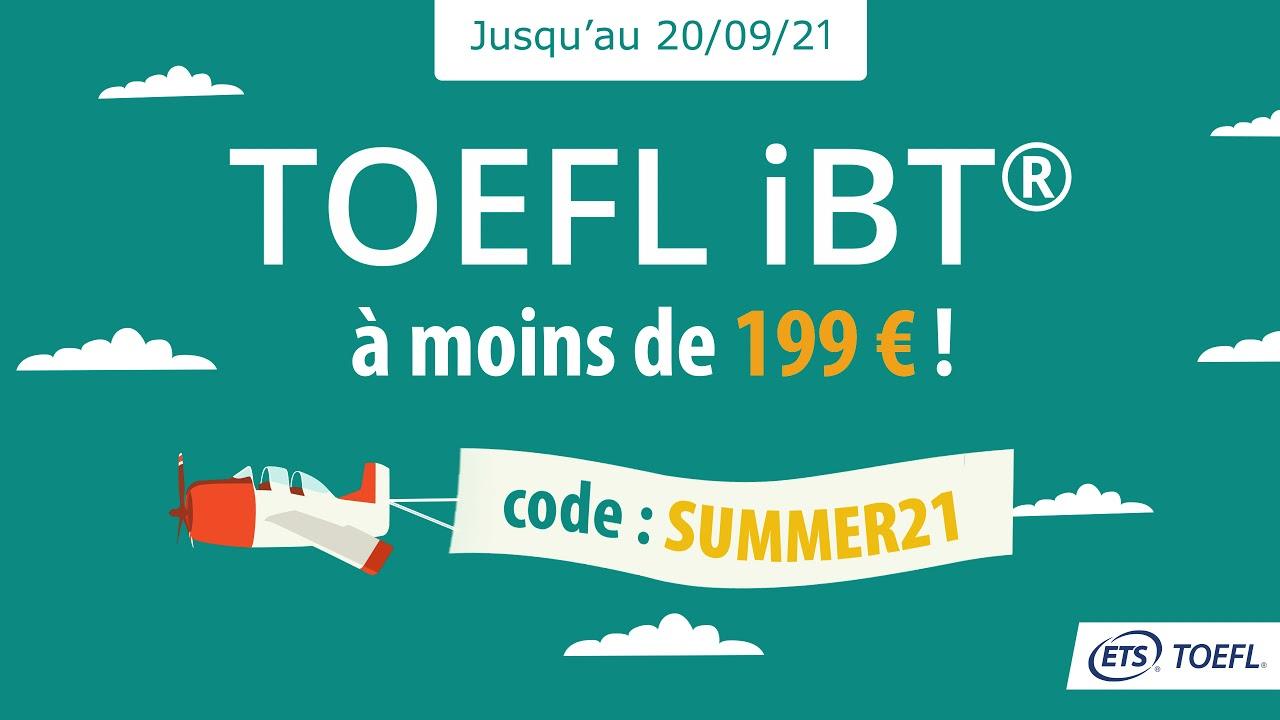 PROMO D'ÉTÉ - Le test TOEFL iBT® à moins de 199€