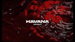 Wildways - Havana (Lyric Video)