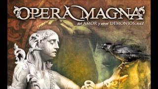 Opera Magna-04-Después de ti-Del amor y otros demonios Acto 1